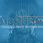 What Game of Thrones Can Teach You About Business Management