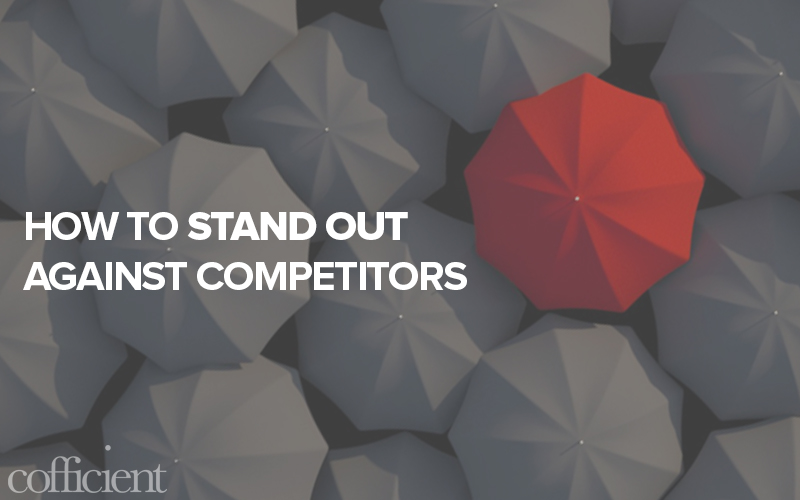 How To Stand Out Against Competitors